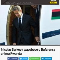 """Sarkozy à Kigali pour vérifier la """"mort"""" de Kagame?"""